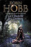 La Citadelle des Ombres - L'Intégrale 2 (Tomes 4 à 6) - L'incomparable saga de L'Assassin royal