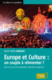 Europe et Culture : un couple à réinventer ?