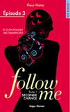 Follow me - tome 1 Seconde chance Episode 3