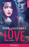 Dark and dangerous love Episode 3 Saison 1