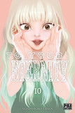 To Your Eternity T10