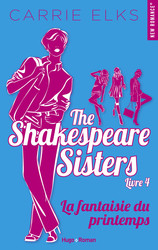 The Shakespeare sisters - tome 4 La fantaisie du printemps -Extrait offert-